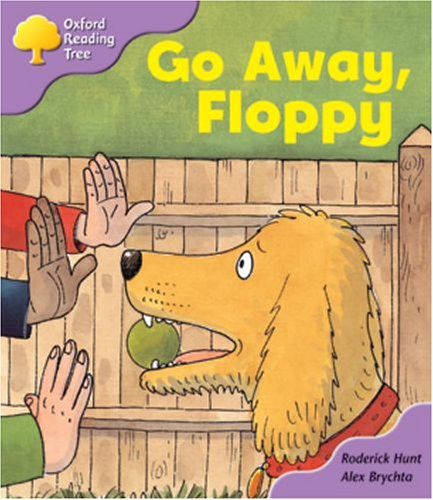 9780198450375: Oxford Reading Tree: Stage 1+: First Sentences: Go Away, Floppy