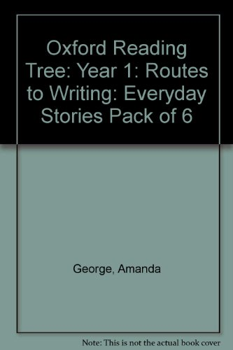 Oxford Reading Tree: Year 1: Routes to Writing: Everyday Stories: Pack of 6 (0198453094) by Amanda George; Monica Hughes; Isabel Macdonald