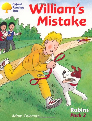 9780198454076: Oxford Reading Tree: Levels 6-10: Robins: William's Mistake (Pack 2)