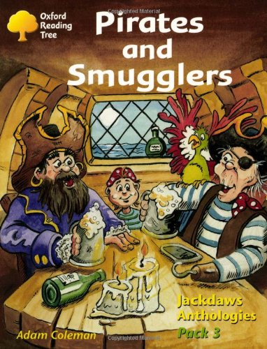 9780198454656: Oxford Reading Tree: Levels 8-11: Jackdaws Anthologies: Pack 3: Pirates and Smugglers