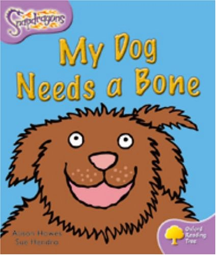 9780198455059: Oxford Reading Tree: Level 1+: Snapdragons: My Dog Needs A Bone