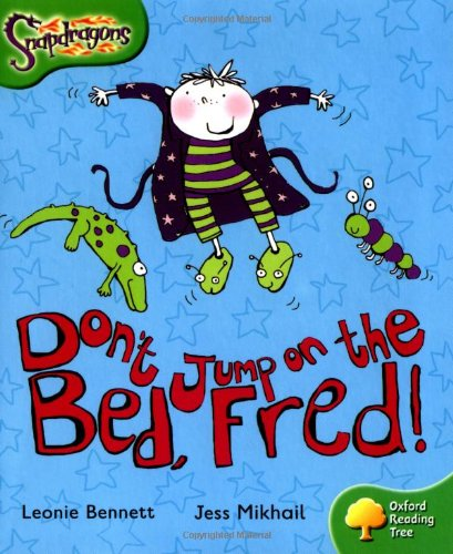 9780198455134: Oxford Reading Tree: Level 2: Snapdragons: Don't Jump on the Bed, Fred!