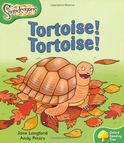 9780198455158: Oxford Reading Tree: Level 2: Snapdragons: Tortoise! Tortoise! (Oxford Reading Tree-Snapdragons)