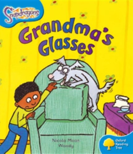 Oxford Reading Tree: Level 3: Snapdragons: Grandma's Glasses (9780198455196) by Nicola Moon