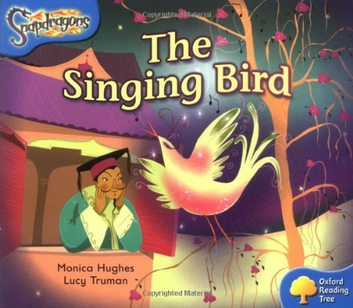 9780198455202: Oxford Reading Tree: Level 3: Snapdragons: The Singing Bird