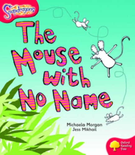 Oxford Reading Tree: Level 4: Snapdragons: The Mouse With No Name: Morgan, Michaela