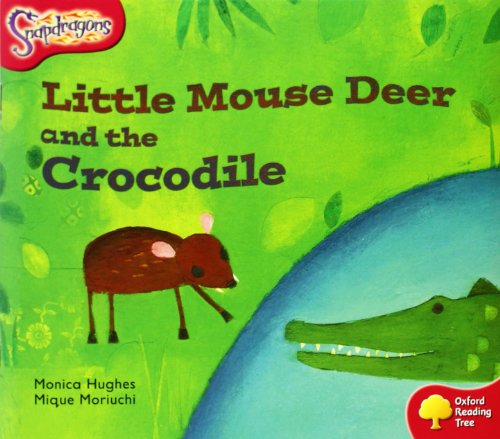 Oxford Reading Tree: Level 4: Snapdragons: Little Mouse Deer and the Crocodile (0198455321) by Monica Hughes