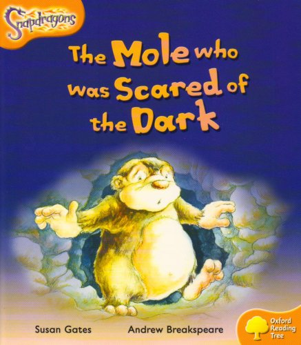 9780198455356: Oxford Reading Tree: Level 6: Snapdragons: The Mole Who Was Scared of the Dark