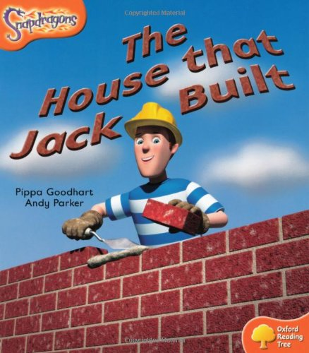 9780198455462: Oxford Reading Tree: Level 6: Snapdragons: The House That Jack Built