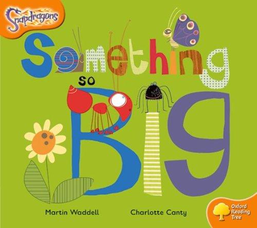 9780198455493: Oxford Reading Tree: Level 6: Snapdragons: Something So Big