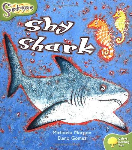 Oxford Reading Tree: Level 7: Snapdragons: Shy Shark: Morgan, Michaela