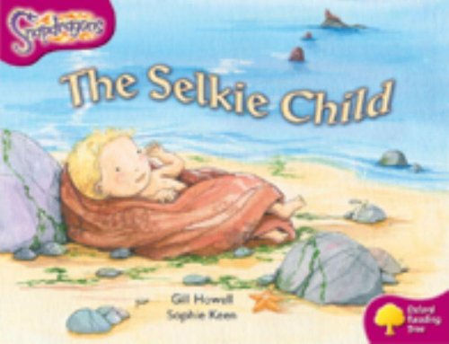9780198455806: Oxford Reading Tree: Level 10: Snapdragons: The Selkie Child