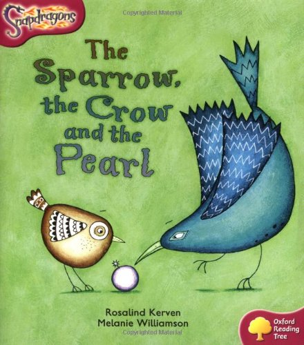 Oxford Reading Tree: Level 10: Snapdragons: The Sparrow, the Crow and the Pearl (0198455828) by Rosalind Kerven