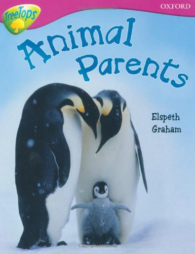 9780198461074: Oxford Reading Tree: Level 10A: TreeTops More Non-Fiction: Animal Parents (Treetops Non Fiction)