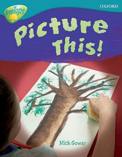 9780198461333: Oxford Reading Tree: Level 9: Treetops Non-Fiction: Picture This!