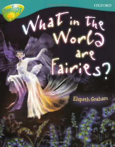9780198461357: Oxford Reading Tree: Level 9: Treetops Non-Fiction: What in the World Are Fairies?