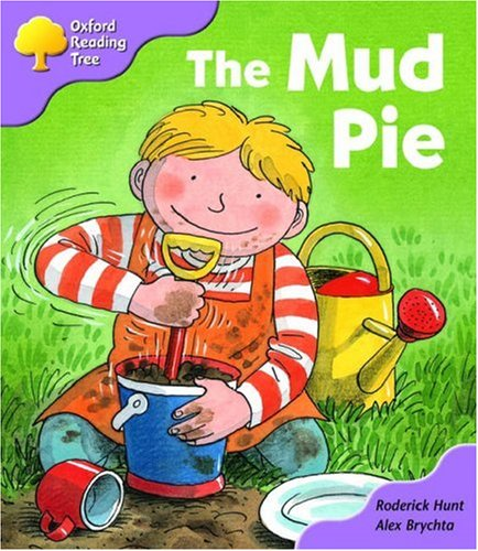 9780198463375: Oxford Reading Tree: Stage 1+: First Phonics: The Mud Pie
