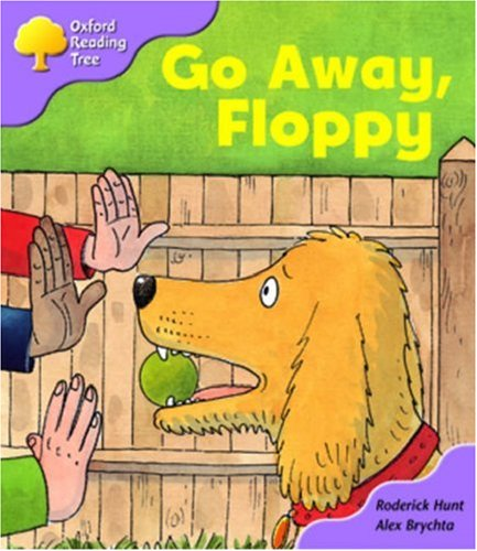 9780198463450: Oxford Reading Tree: Stage 1+: First Sentences: Go Away, Floppy