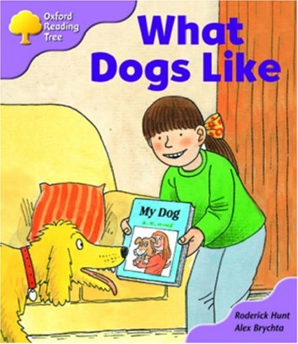 9780198463511: Oxford Reading Tree: Stage 1+: More First Sentences A: What Dogs Like