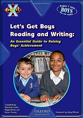 9780198470076: Project X: Let's Get Boys Reading and Writing: An Essential Guide to Raising Boys' Achievement