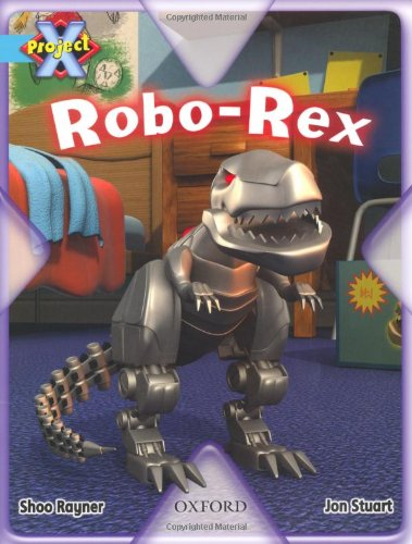 Project X: Toys and Games: Robo-Rex: Rayner, Shoo