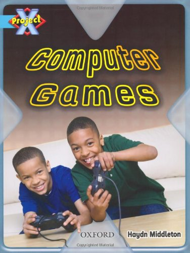 Project X: Toys and Games: Computer Games (9780198470854) by Haydn Middleton