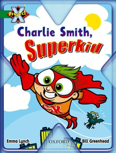 9780198471004: Project X: Flight: Charlie Smith, Superkid