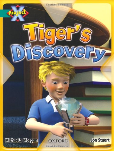 Project X: Discovery: Tiger's Discovery: Morgan, Michaela