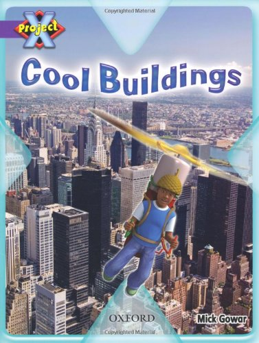 Project X: Buildings: Cool Buildings: Gowar, Mick