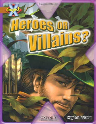 9780198472056: Project X: Heroes and Villains: Heroes or Villains?