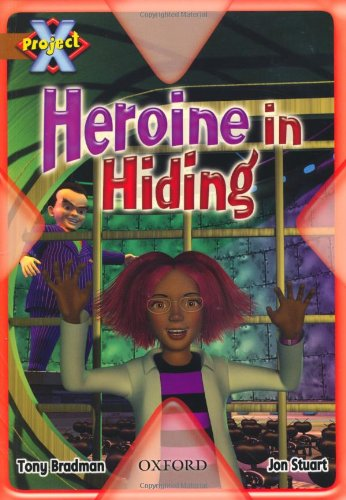 9780198472186: Project X: Heroes and Villains: Heroine in Hiding