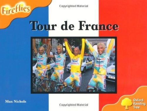 Oxford Reading Tree: Level 6: Fireflies: Tour De France: Nichols, Max; Page, Thelma; Miles, Liz; ...