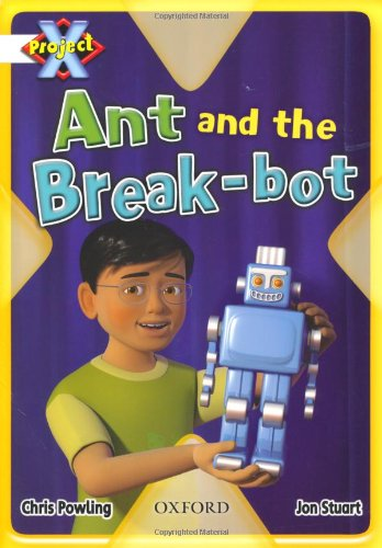 9780198477501: Project X: White: Inventors and Inventions: Ant and the Break-bot