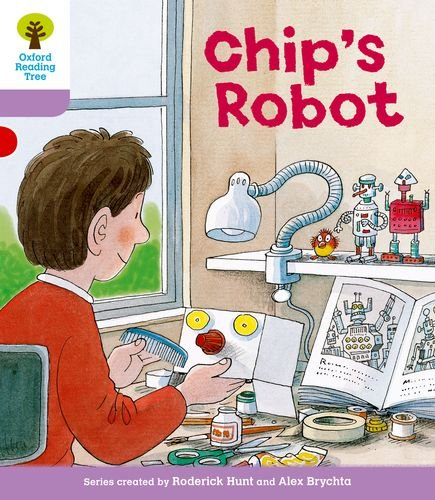 Oxford Reading Tree Stage 1+: More First Sentences B: Chip's Robot: Hunt, Roderick; Howell, ...