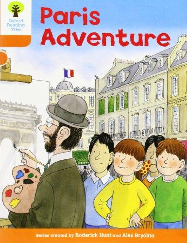 Oxford Reading Tree: Level 6: More Stories B: Paris Adventure (Paperback): Roderick Hunt