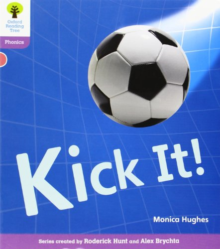 9780198484325: Kick It!. by Monica Hughes, Roderick Hunt (Oxford Reading Tree)