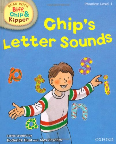Oxford Reading Tree Read With Biff, Chip, and Kipper: Phonics: Level 1: Chip's Letter Sounds: ...