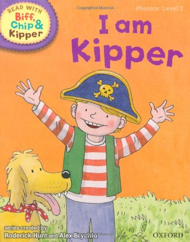Oxford Reading Tree Read With Biff, Chip, and Kipper: Phonics: Level 2: I Am Kipper: Hunt, Mr ...