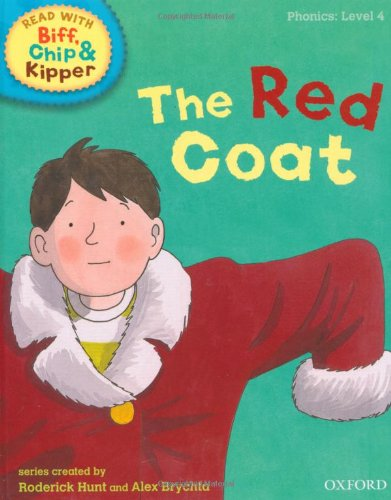 9780198486299: Oxford Reading Tree Read with Biff, Chip, and Kipper: Phonics: Level 4: The Red Coat (Read with Biff, Chip & Kipper. Phonics. Level 4)
