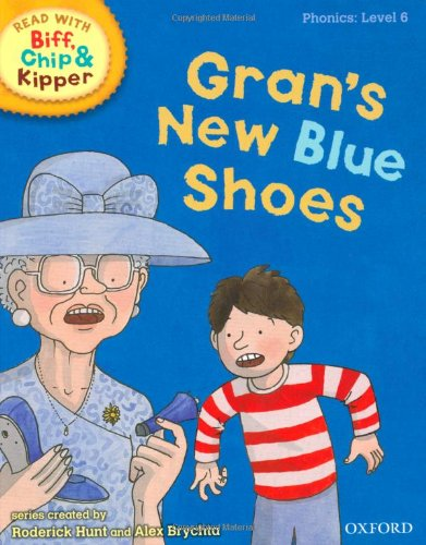 9780198486350: Oxford Reading Tree Read With Biff, Chip, and Kipper: Phonics: Level 6: Gran's New Blue Shoes (Ort)