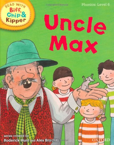 9780198486381: Uncle Max (Read with Biff, Chip and Kipper: Phonics, Level 6) (Read with Biff, Chip & Kipper. Phonics. Level 6)