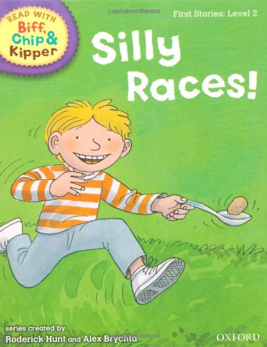 9780198486442: Oxford Reading Tree Read With Biff, Chip, and Kipper: First Stories: Level 2: Silly Races! (Read at Home 1b)