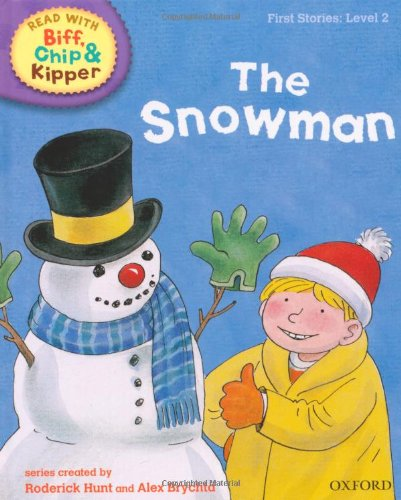 9780198486459: Oxford Reading Tree Read With Biff, Chip, and Kipper: First Stories: Level 2: The Snowman (Ort)
