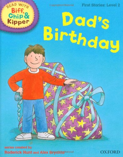9780198486466: Oxford Reading Tree Read with Biff, Chip, and Kipper: First Stories: Level 2: Dad's Birthday (Read with Biff, Chip & Kipper. First Stories. Level 2)