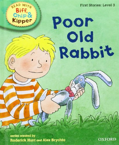 Oxford Reading Tree Read With Biff, Chip, and Kipper: First Stories: Level 3: Poor Old Rabbit (Read...
