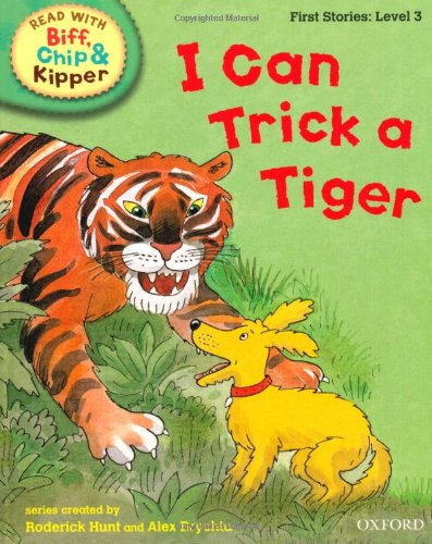 9780198486480: Oxford Reading Tree Read With Biff, Chip, and Kipper: First Stories: Level 3. I Can Trick a Tiger