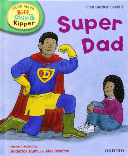 9780198486497: Super Dad (Read with Biff, Chip and Kipper: First Stories, Level 3) (Read with Biff, Chip & Kipper. First Stories. Level 3)