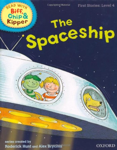 9780198486541: Oxford Reading Tree Read With Biff, Chip, and Kipper: First Stories: Level 4: The Spaceship (Read With Biff Chip & Kipper)