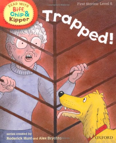 9780198486572: Trapped! (Read with Biff, Chip and Kipper: First Stories, Level 5)