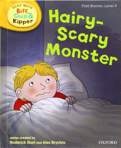 9780198486596: Hairy-Scary Monster (Read with Biff, Chip and Kipper: First Stories, Level 6) (Read with Biff, Chip & Kipper. First Stories. Level 6)